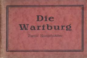Die Wartburg - Zwölf Kunstblätter
